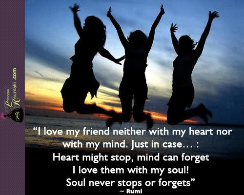 Friends are stained on the soul, you can never erase them <3