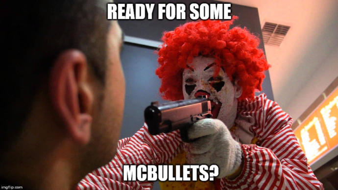 If Ronald McDonald held a gun do your head and told you to order him a meal or you will die what will you get him?