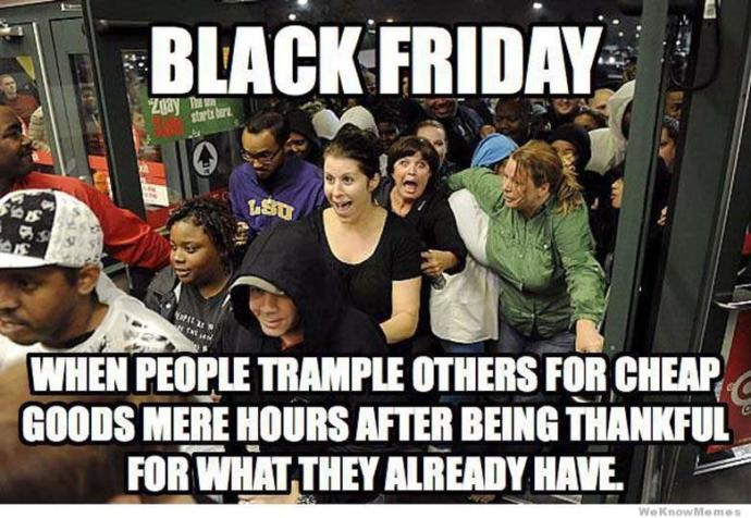 Black Friday, is it really just a con job for retailers to get rid of the crap no one wanted to buy all year at slightly reduced prices?