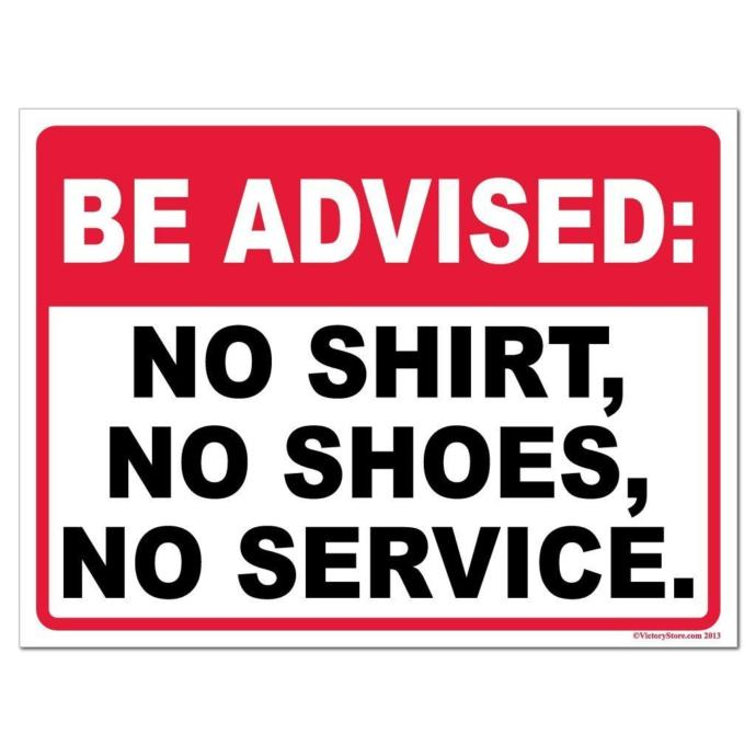 No Shirt, No Shoes, No Service... Does that mean Pants are Optional?