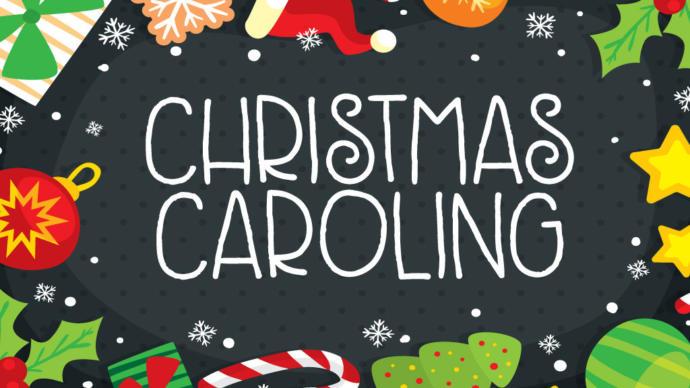 Do you do caroling at Christmas time?