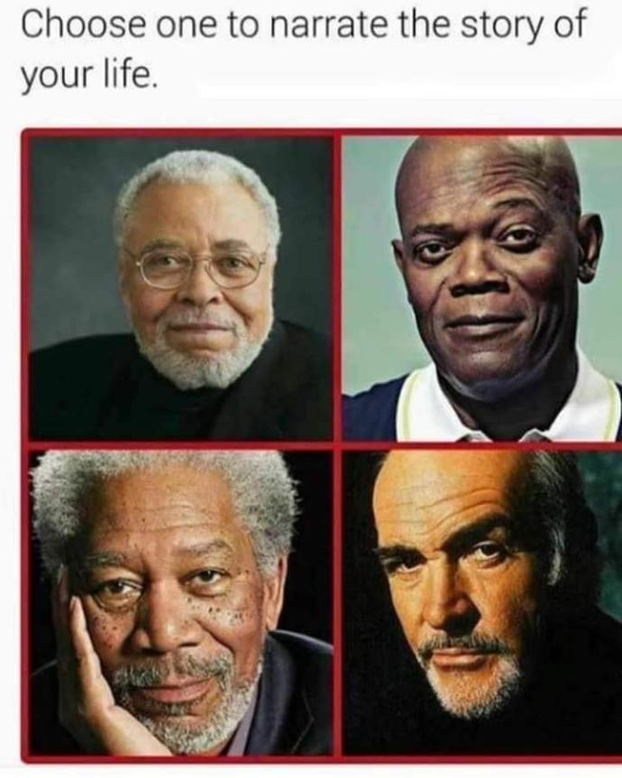 Out of these four who would you choose to narrate your life?