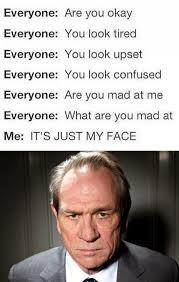 Do you have Resting B---h Face? Would it be hard to date someone with RBF?