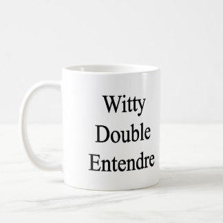 What is your favorite Double Entendre?