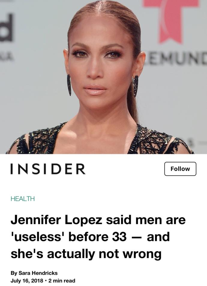 "Jennifer Lopez said all men under 33 years old are ""useless"" when it comes to dating and relationships. What do you say guys?"