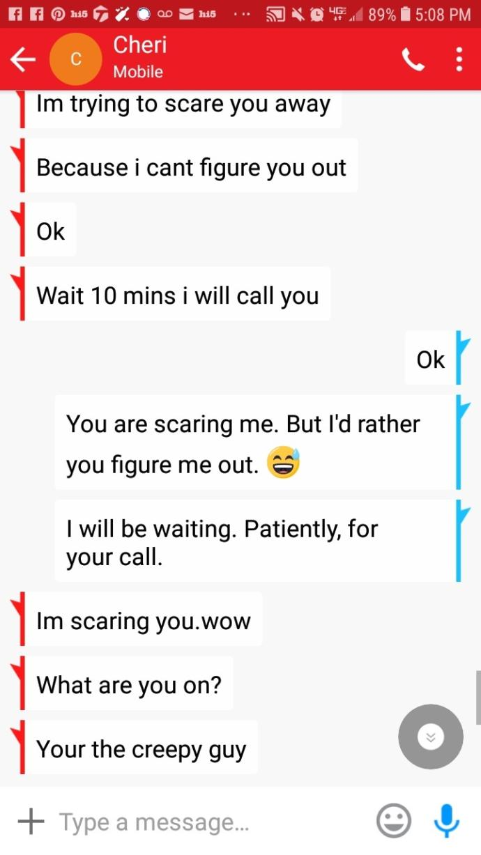 Is this girl insane? Or am I creepy?