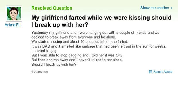 Would you break up with your SO if they farted while in the middle of kissing?