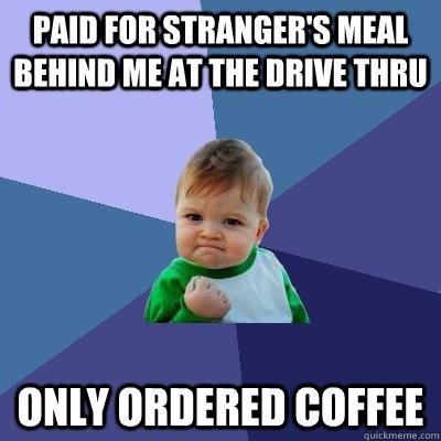 Have you ever paid for a stranger's meal?