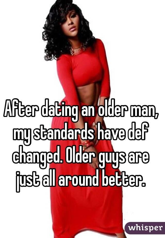 Have your dating standards changed over the years?