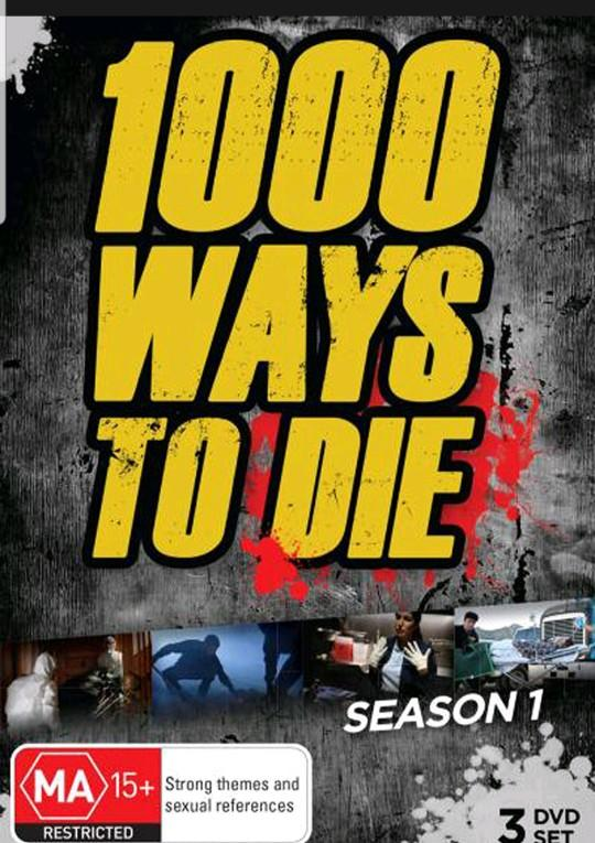 Have you seen the show 1000 Ways to Die?
