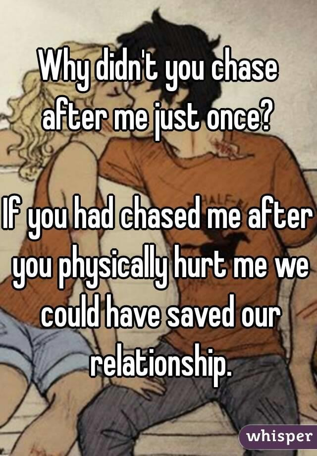 Do you like to chase or to be chased, when it comes to dating?