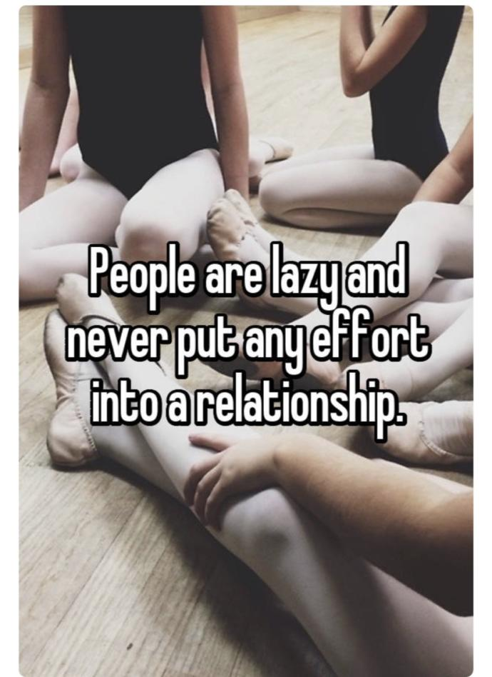 Why are people so lazy with dating and relationships?