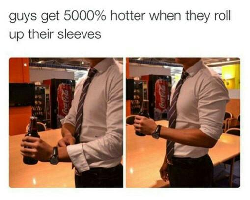 Do guys get hotter when they roll up their sleeves?