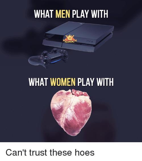 I can't trust women?
