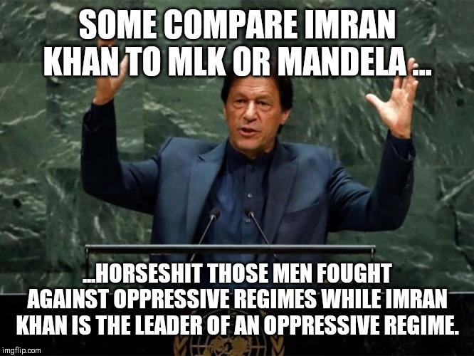 Is Imran Khan comparable to MLK or is he just another leader of an oppressive regime?