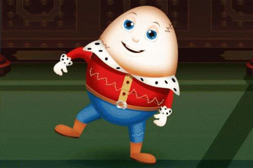 If Trumpty Dumpty Fell off His Wall, What Would You Do?