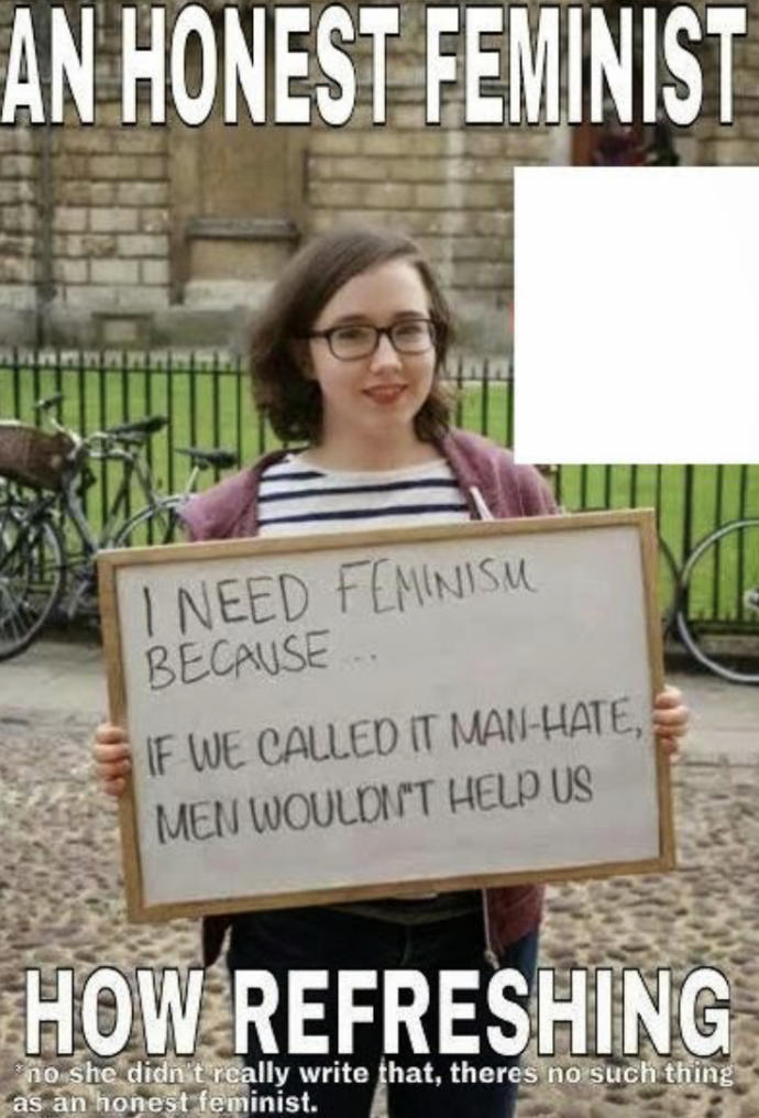 Why do women think guys would want to be feminists when modern feminism is all about man hating and shaming men?