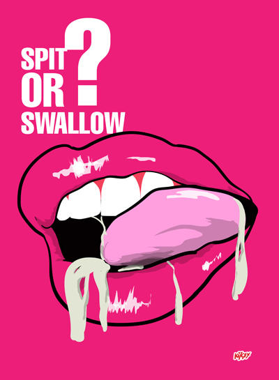 Girls, spit or swallow?