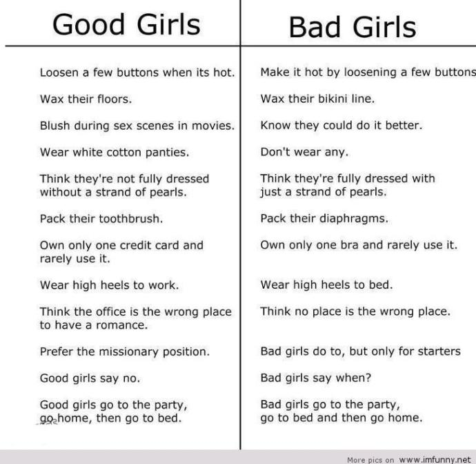Which do you like better, good girls or bad girls?