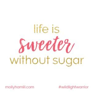 Do you recommend a life without sugar for a month?