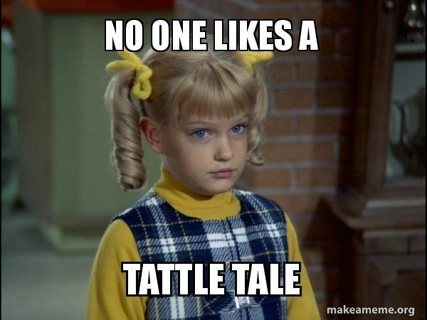 """Would you ever teach your child that """"No One Likes a Tattletale""""?"""