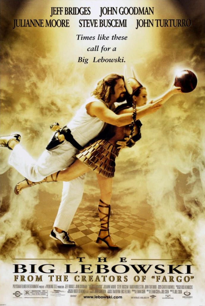 Have you ever seen The Big Lebowski?