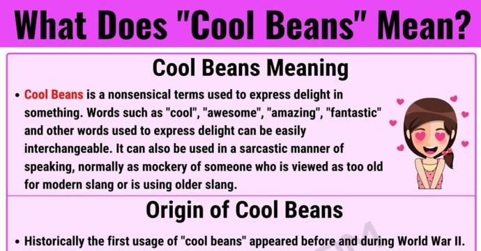 Have you ever heard of the phase cool beans and used it in your vocabulary regularly?