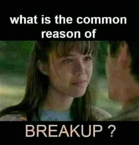 What is the common reason of breakup?