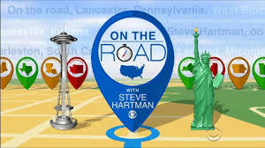 Do You Ever Watch ON THE ROAD WITH STEVE HARTMAN From CBS News? If so, What Do You Think of It?