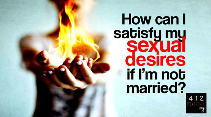 Is having sexual desires when youre single wrong? ... how hard is it to control sexual desires when you are single?