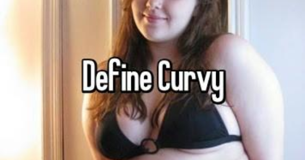 what does curvy mean in online dating