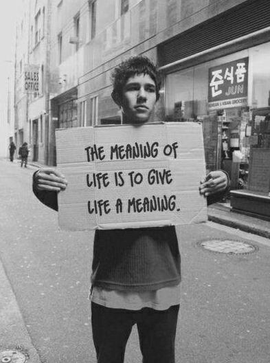 What does life mean and what is the value of it to you?