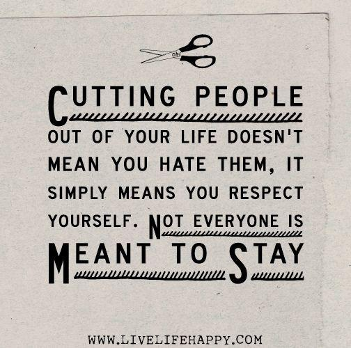 Do you find it easy to cut people out your life?