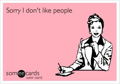 Is it weird if I like a few people in life but not many?