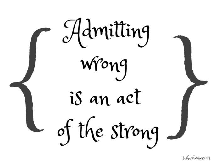 Is admitting when yourre wrong a sign of strength?