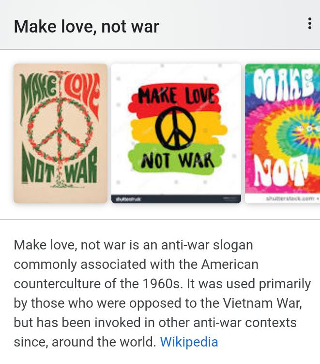 Do you agree with Make Love, Not War. ?
