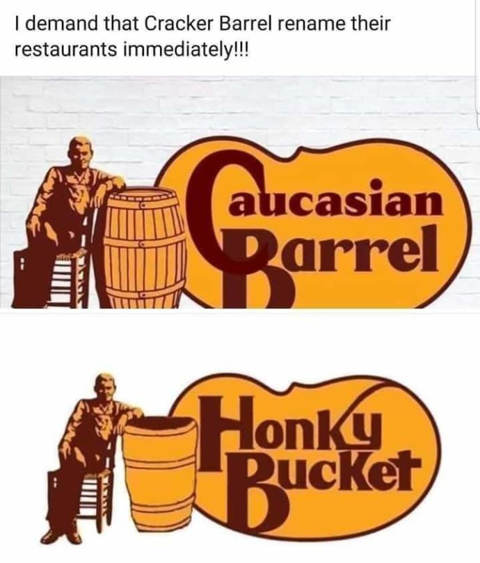 What do you think of the new names for Cracker Barrel (Satrical purposes only)?