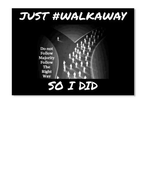 Do you have a walk away story?