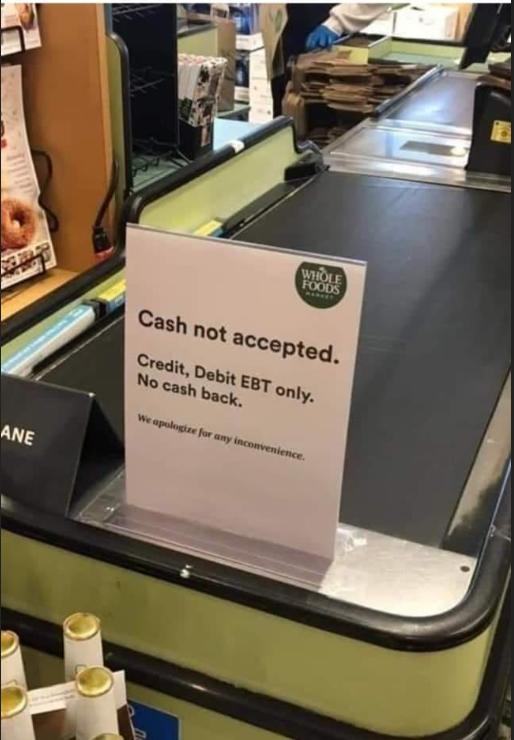 Saw this in my local whole foods.. I left my items and left. Refusing cash is wrong, while not illegal, it should be, what do you think?