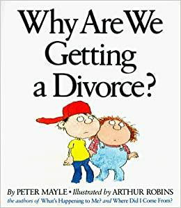 How would you tell your kids you are getting a divorce, is there a specific way you would do it or would you just tell them outright?