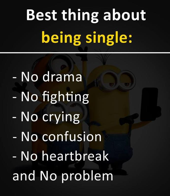 In YOUR Opinion, Whats The BEST Part About Being Single?