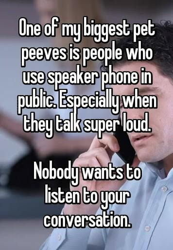 Do you talk in public on your speakerphone or listen to music on your phone without headphones and what do you think about people that do?