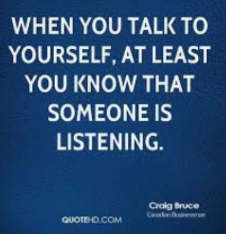 Why Do People Say If You Talk To Yourself, Youre Crazy?