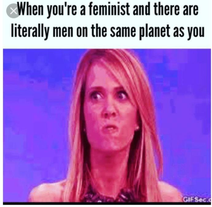 The only good feminist is a dead feminist - agree or disagree?