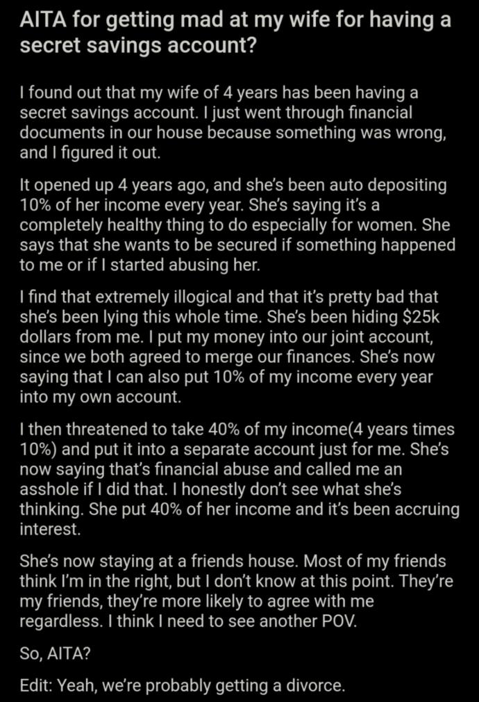 Was she right for having her own private account? And is he doing right thing divorcing her, specially after she refused to allow him his own savings?