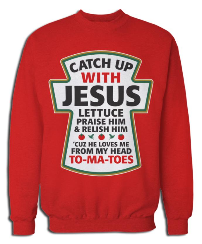 How great of a message do you think the love for Jesus shows if they applied whats on this swearshirt and should a Christian wear this?