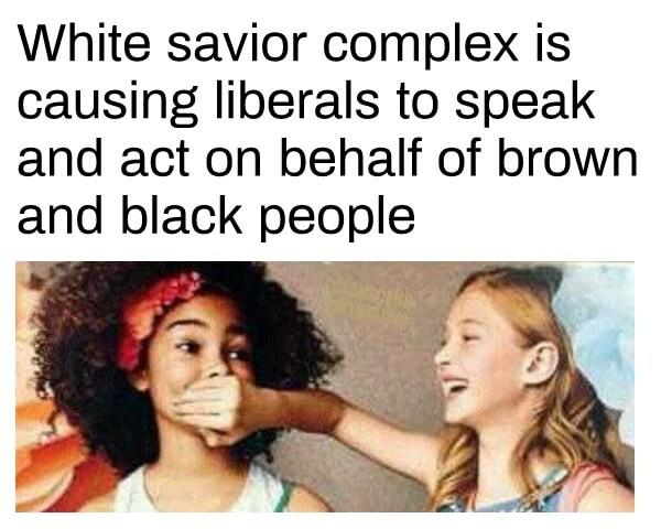 Do you believe many liberals have white savior complex?