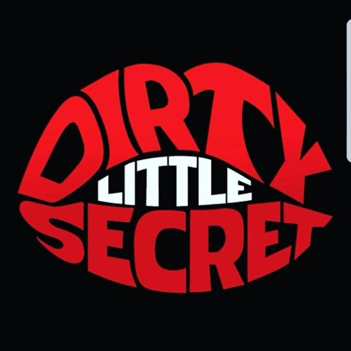 Do you have any Dirty Little Secrets - Yes, Im quite serious?