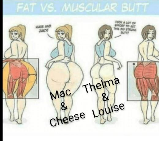 Are Your Glutes More: Thelma & Louise Or Mac N Cheese?