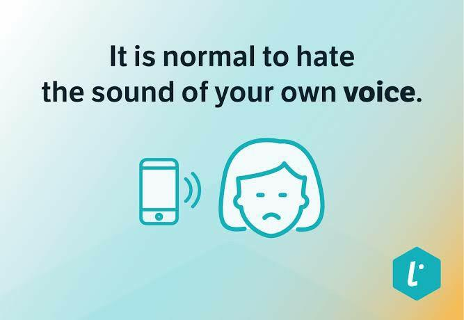 Do you dislike hearing your own voice?